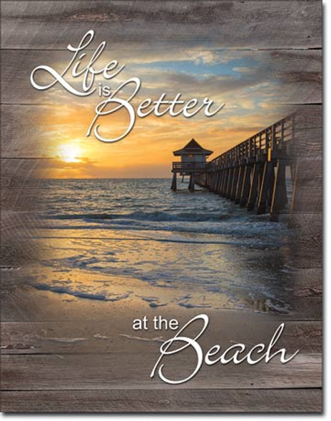 Life is Better at the Beach Metal Sign