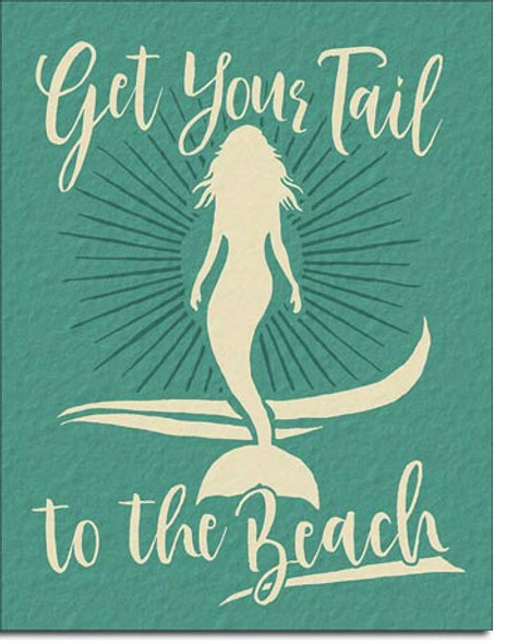 Get Your Tail to the Beach Metal Sign