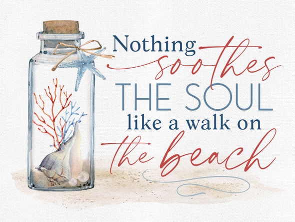 Nothing Soothes the Soul like a Walk on the Beach Canvas