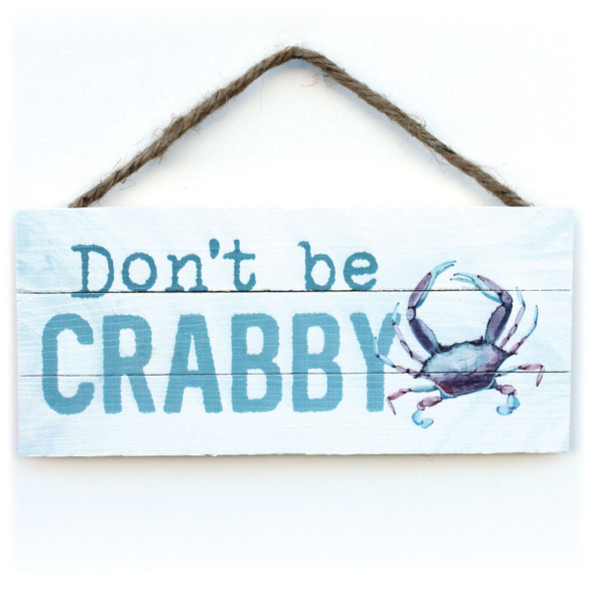 Don't Be Crabby Rope Sign