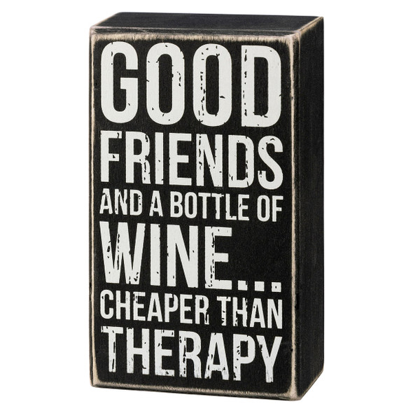 Cheaper Than Therapy Box Sign