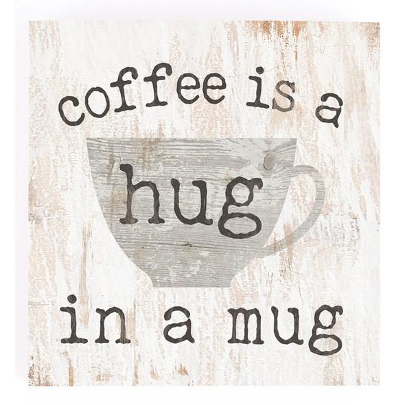 Coffee is a Hug in a Mug