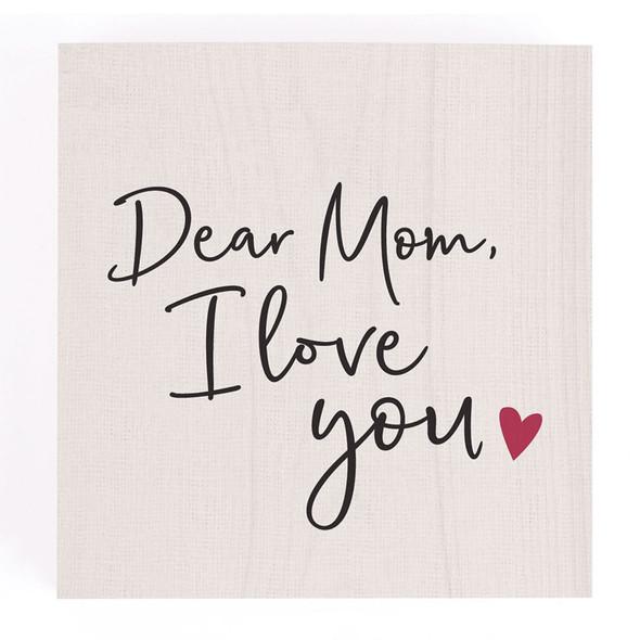 Dear Mom, I Love You