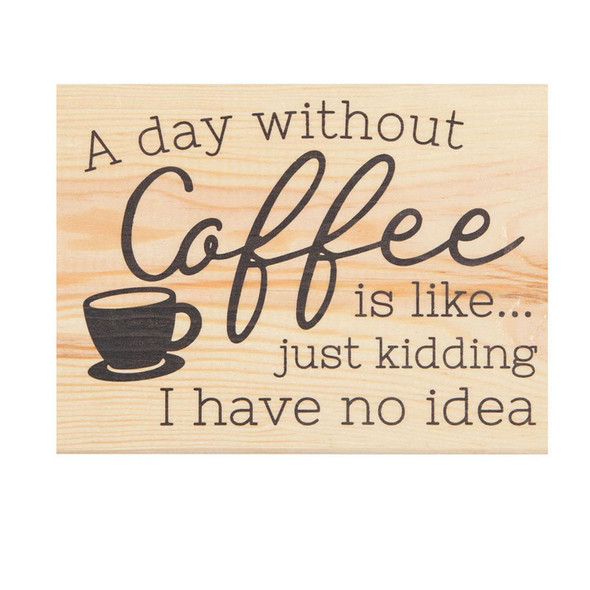A Day Without Coffee Sign