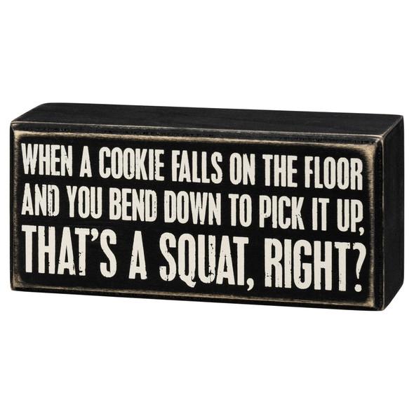Cookie - Squat Sign