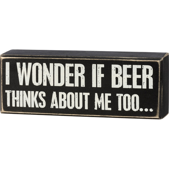 I Wonder if Beer Thanks About Me Too