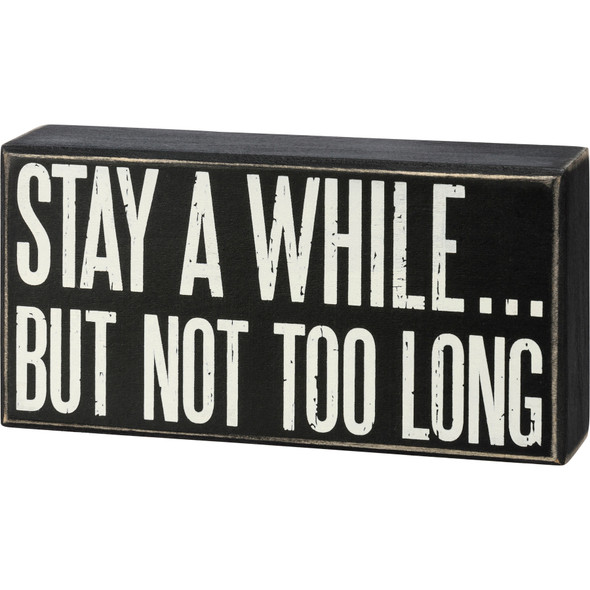 Stay A While... But Not Too Long