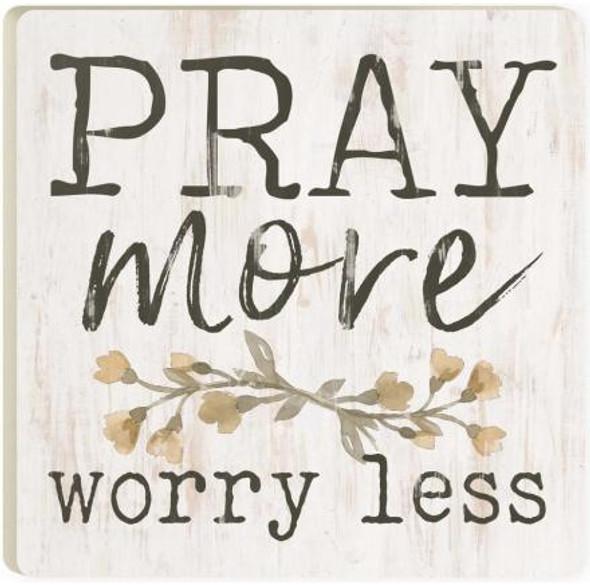 Pray More Worry Less Coaster