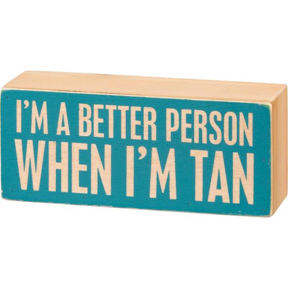 When I'm Tan