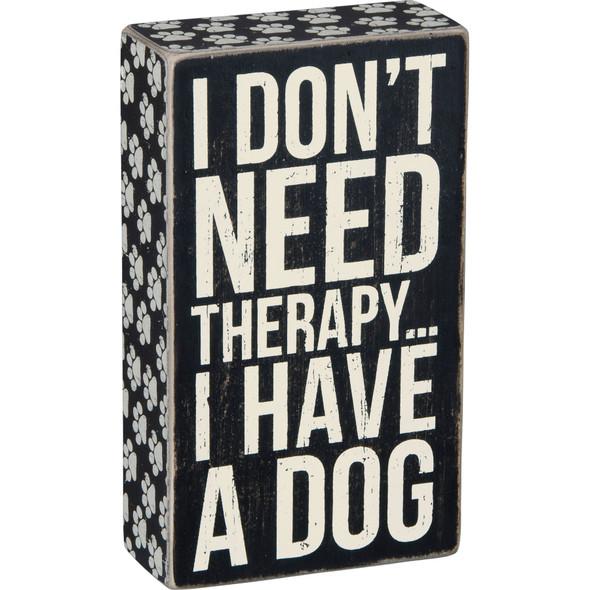 I Have a Dog Box Sign