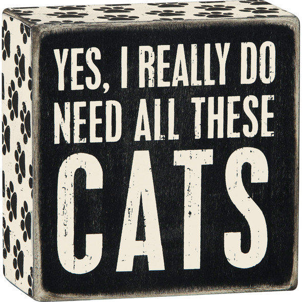 Need All These Cats Box Sign