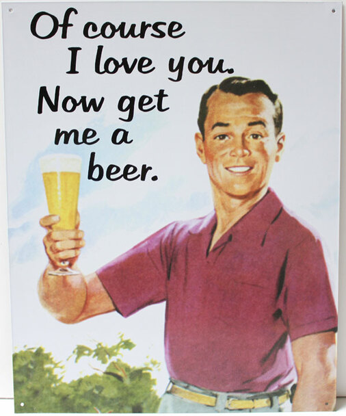 Get Me A Beer Metal Sign