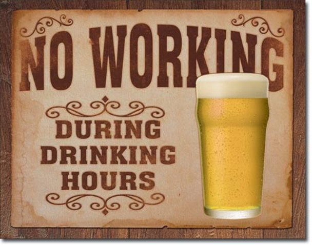 No Working During Drinking Hours Metal Tin Sign