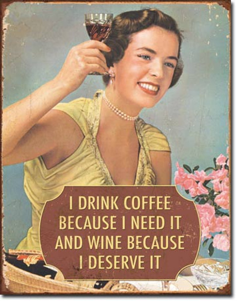 I Drink Coffee... and Wine Metal Sign