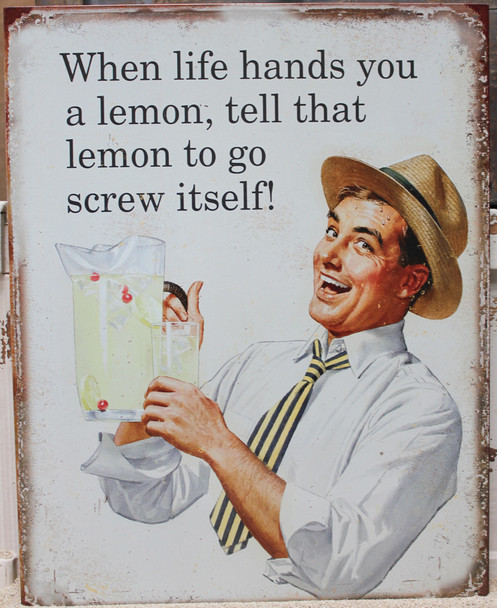 Life Hands You a Lemon Metal Sign