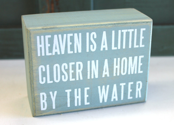 Heaven is a Little Closer in a Home by the Water