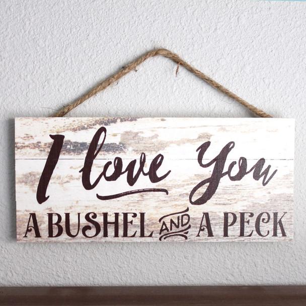 Love You a Bushel & A Peck Rope Sign