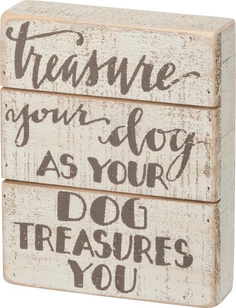 Treasure Your Dog Slat sign