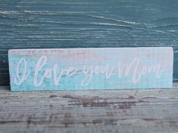 I Love You Mom Candy Bar Sign