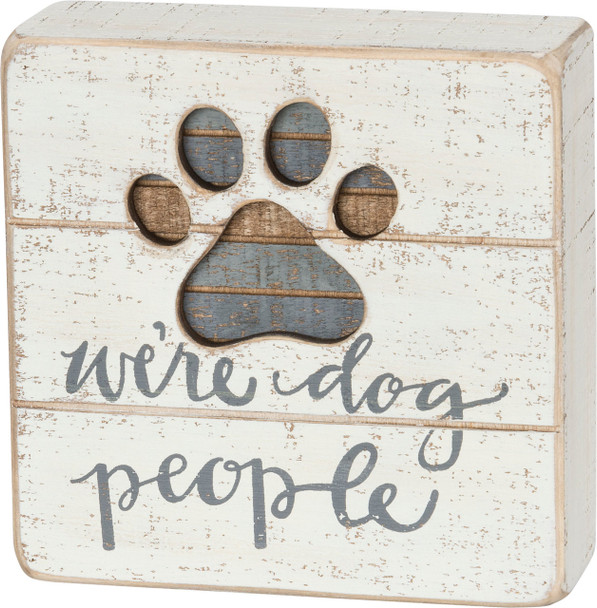 We're Dog People Slat Sign