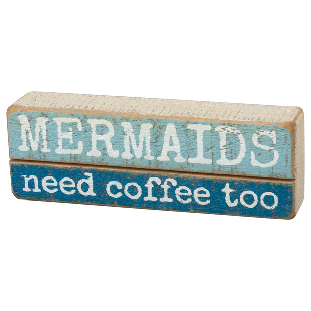 Mermaids Need Coffee Too Slat Block Sign