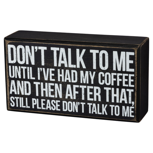 Don't Talk to Me - Coffee Box Sign