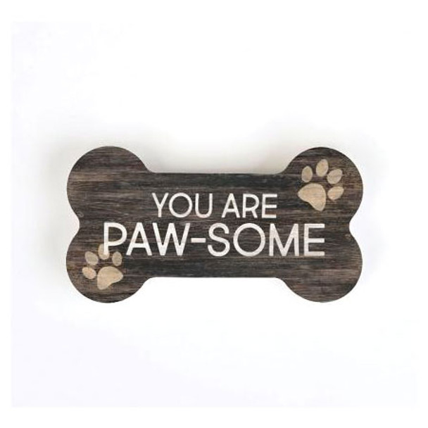 You Are Paw-some Bone Shape Sign