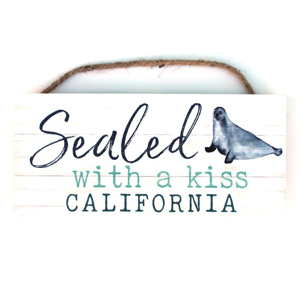 Sealed with a Kiss California Rope Sign