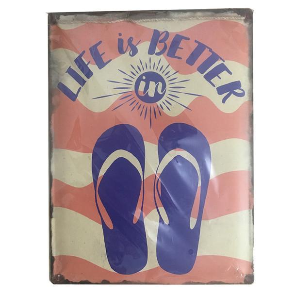 Life is Better in Flip Flops Metal Sign