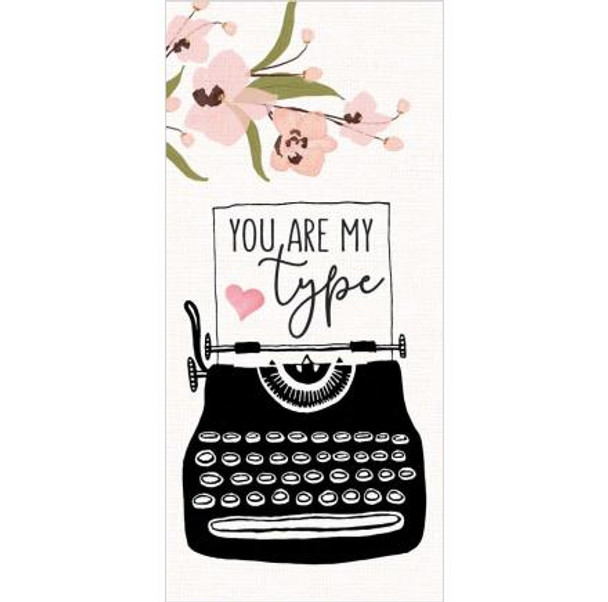 You Are My Type Tabletop Sign
