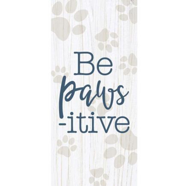 Be Paws-itive Tabletop Dog Sign