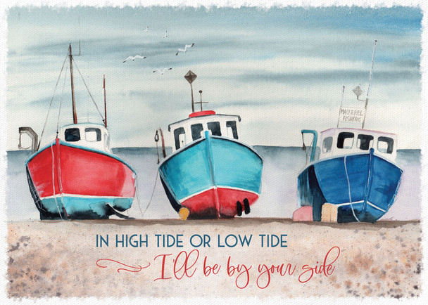 In High Tide or Low Tide I'll be By Your Side