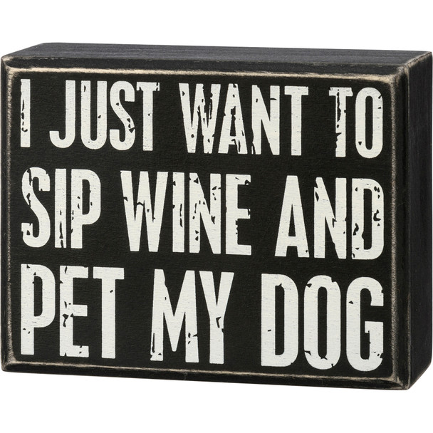Sip Wine and Pet My Dog