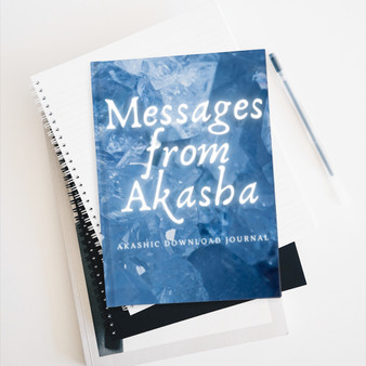 Messages from Akasha - The Akashic Download Journal