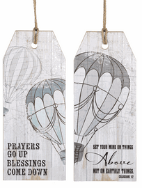 """Large tag shaped signs with balloon graphic. One of two designs, printed in peaceful blues and grays, """" Set your mind on things above, not on earthly things"""" Colossians 3:2 or """"Prayers go up blessings come down"""".  Sold individually."""