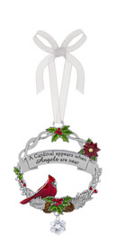 """A cardinal appears when angels are near"" round ornament with organza string for hanging."
