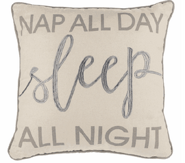 Pillow tells it like it is- Nap All Day, Sleep All Night. 100% cotton