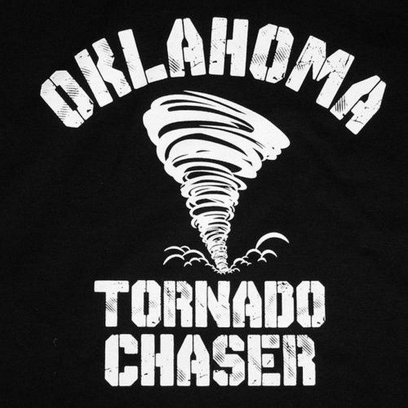 One of Oklahoma's favorite extreme sports- tornado chasing- screened in white on a black shirt.