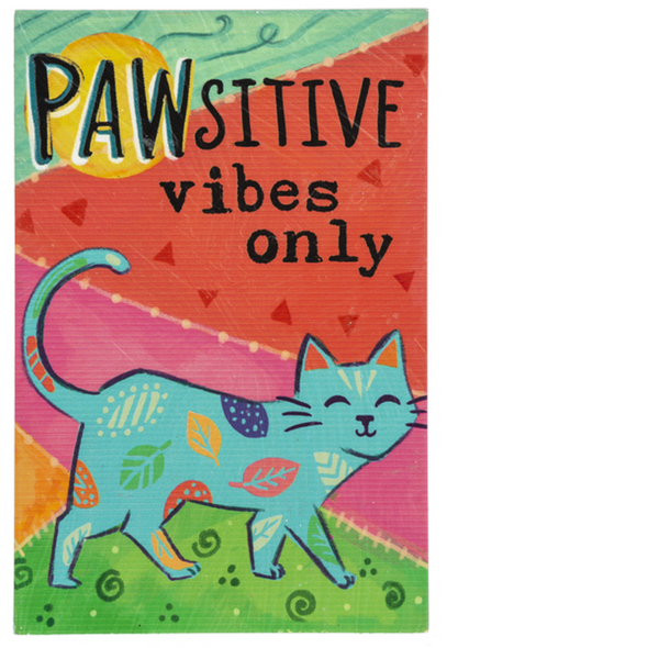 """Colorful kitty plaque reminds us to keep a positive attitude. Lightweight and easy to hang from a lamp switch, in a windowsill or on a doorknob. 4"""" W. x 1/4"""" D. x 6"""" H."""