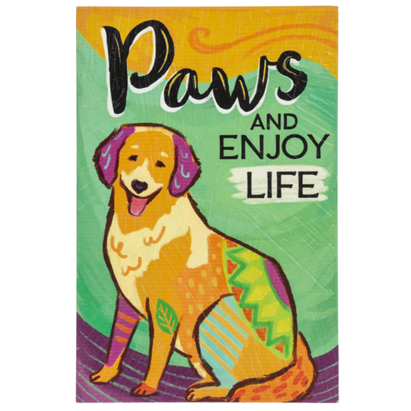 Paws And Enjoy Life Plaque Decorative Signs & Plaques The Nut House