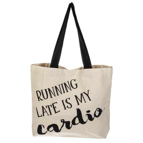Running Late is my cardio tote bag