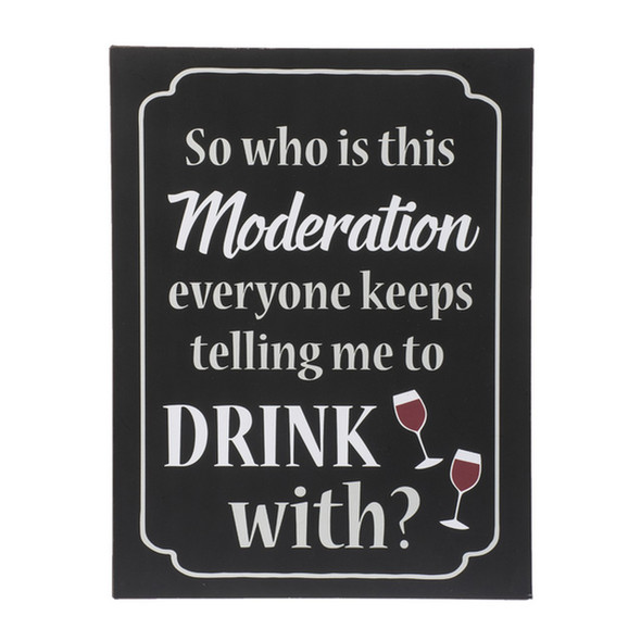Who Is This Moderation Wine Sign