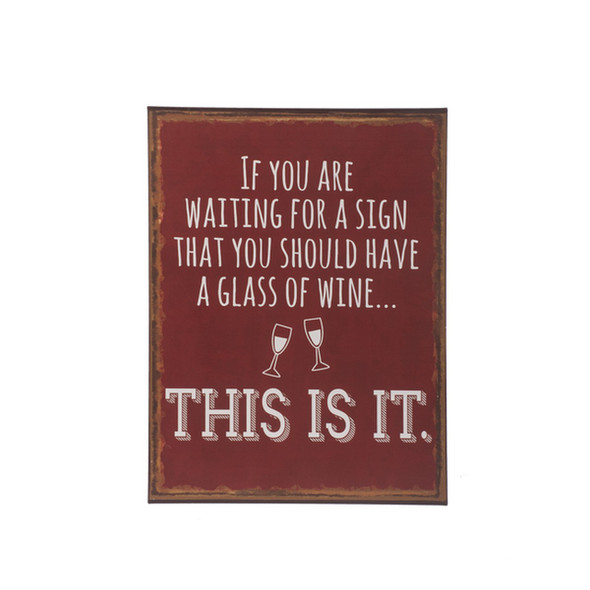 If You Are Waiting Wine Sign