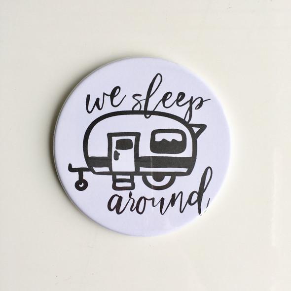 We Sleep Around Camper Magnet