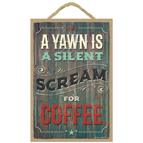 A Yawn is a Silent Scream Plaque