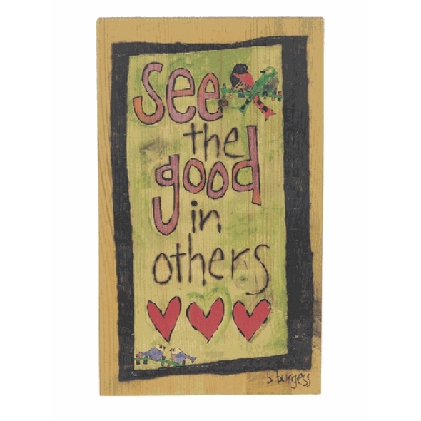 "Painted Peace - ""See the good in others"" Wall Plaque - Design by Stephanie Burgess Dimensions: 6"" W x 10"" H"