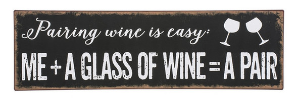 """Metal sign """"Me + a glass of wine = pair"""""""