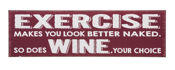 Exercise makes your body look better naked, but so does wine- your choice