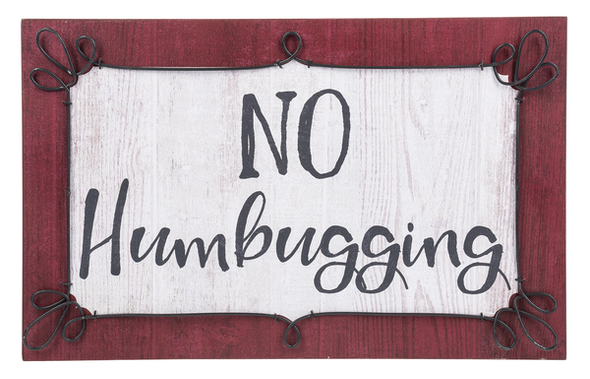 """Iron, metal, and MDF sign warns grouchy guests that """"No Humbugging"""" will be allowed. Hooks for hanging 1 7/8"""" D. x 12 1/2"""" L. x 8"""" H"""