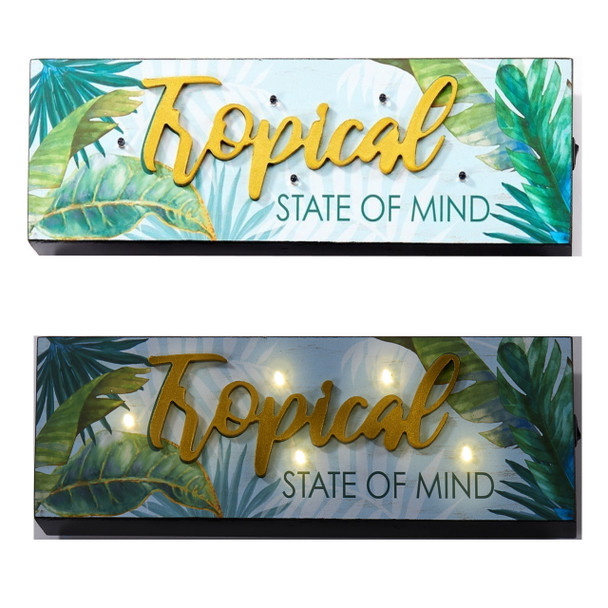 Add a glow to your home oasis with this bold wall art featuring light-up words. Green Leaves/TROPICAL STATE OF MIND. MDF, LED, Paper. 14x1.5x4(in)